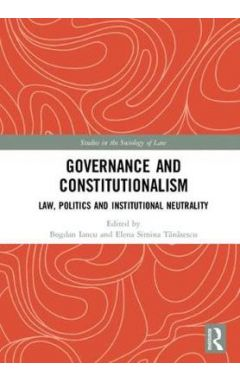 Governance and Constitutionalism: Law, Politics and Institutional Neutrality