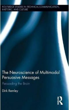 The Neuroscience of Multimodal Persuasive Messages: Persuading the Brain