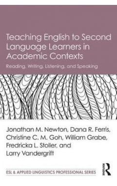 Teaching English to Second Language Learners in Academic Contexts: Reading, Writing, Listening, and