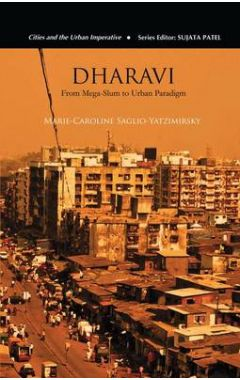 Dharavi: From Mega-Slum to Urban Paradigm