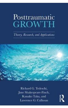 Posttraumatic Growth: Theory, Research, and Applications