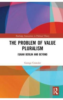 The Problem of Value Pluralism
