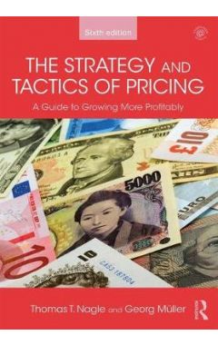The Strategy and Tactics of Pricing: A Guide to Growing More Profitably 6th ed