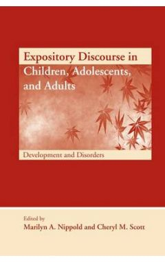 Expository Discourse in Children, Adolescents, and Adults: Development and Disorders