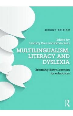 Multilingualism, Literacy and Dyslexia: Breaking down barriers for educators