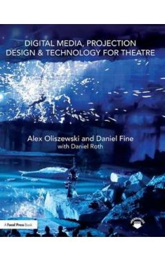 Projection Design and Technology for Theatrical Performanc