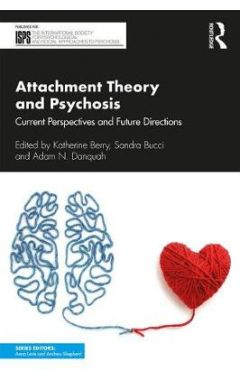 Attachment Theory and Psychosis: Current Perspectives and Future Directions