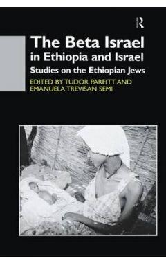 The Beta Israel in Ethiopia and Israel: Studies on the Ethio
