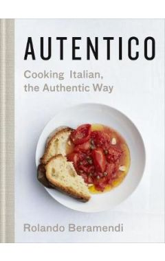 AUTENTICO: COOKING ITALIAN, THE AUTHENTIC WAY