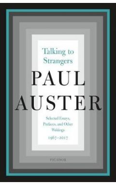 Talking to Strangers: Selected Essays, Prefaces, and Other Writings, 1967-2017