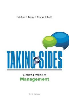 TAKING SIDES: CLASHING VIEWS IN MANAGEMENT  E5