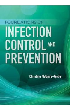 Foundations Of Infection Control And Prevention