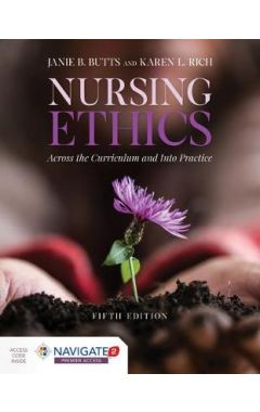 Nursing Ethics: Across The Curriculum And Into Practice 5e IE