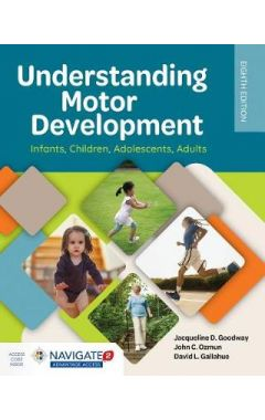 Understanding Motor Development 8e IE:  Infants  Children, Adolescents, Adults