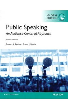 Beebe: Public Speaking: An Audience-Centered Approach, Global Edition IE