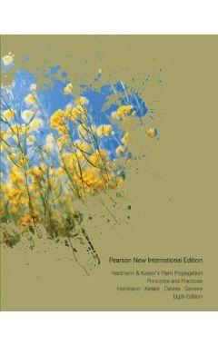 Hartmann & Kester's Plant Propagation: Pearson New International Edition IE
