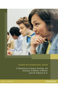 A Taxonomy for Learning, Teaching, and Assessing: Pearson New International Edition IE