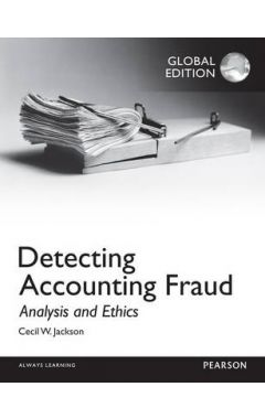 Detecting Accounting Fraud: Analysis and Ethics, Global Edition IE