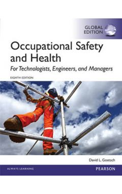 Occupational Safety and Health for Technologists, Engineers, and Managers, Global Edition IE