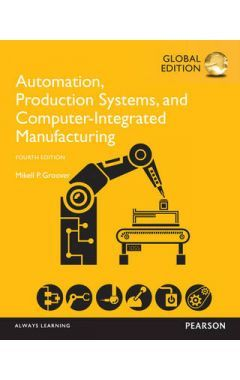 Automation, Production Systems, and Computer-Integrated Manufacturing, Global Edition IE