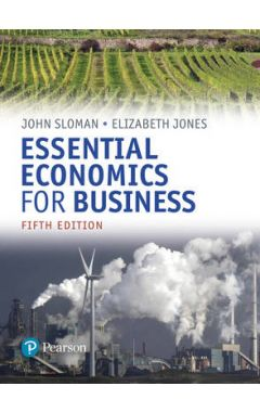 Essential Economics for Business (formerly Economics and the Business Environment) IE