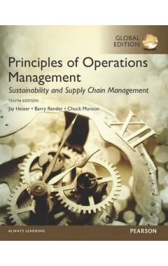 Principles of Operations Management: Sustainability and Supply Chain Management, Global Edition IE