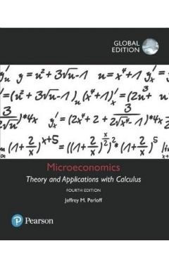 Microeconomics: Theory and Applications with Calculus, Global Edition IE