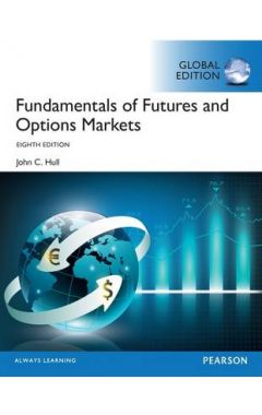 Fundamentals of Futures and Options Markets, Global Edition IE