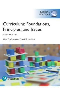 Curriculum: Foundations, Principles, and Issues, Global Edition IE