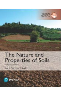 The Nature and Properties of Soils, Global Edition IE