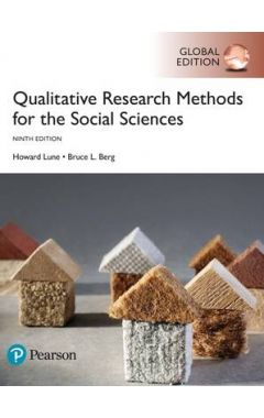 Qualitative Research Methods for the Social Sciences, Global Edition IE