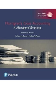 Horngren's Cost Accounting: A Managerial Emphasis, Global Edition IE