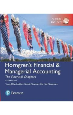 Horngren's Financial & Managerial Accounting, The Financial Chapters, Global Edition IE
