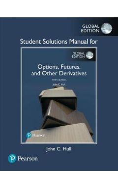 Student Solutions Manual for Options, Futures, and Other Derivatives, Global Edition IE