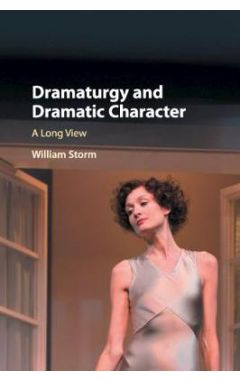 Dramaturgy and Dramatic Character: A Long View