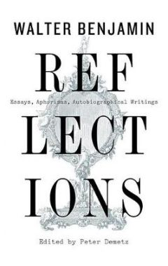Reflections: Essays, Aphorisms, Autobiographical Writings