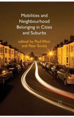 Mobilities and Neighbourhood Belonging in Cities and Suburbs