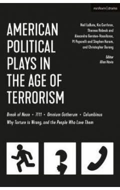 American Political Plays in the Age of Terrorism: Break of Noon; 7/11; Omnium Gatherum; Columbinus;