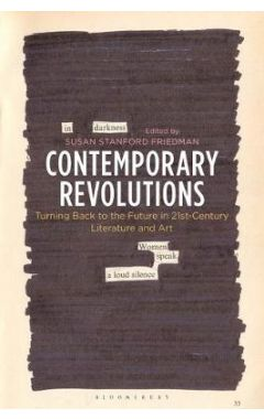Contemporary Revolutions: Turning Back to the Future in 21st-Century Literature and Art