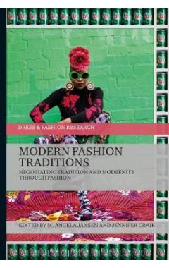 [pod] Modern Fashion Traditions: Negotiating Tradition and Modernity through Fashion