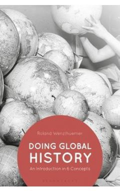 Doing Global History: An Introduction in 6 Concepts