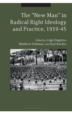 """[POD]The """"New Man"""" in Radical Right Ideology and Practice, 1919-45"""