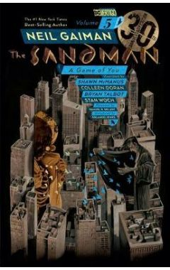 Sandman Volume 5,The: A Game of You: 30th Anniversary Edition