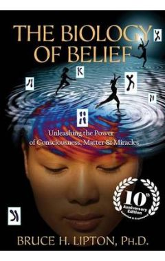 THE BIOLOGY OF BELIEF10e (anniversary edition)