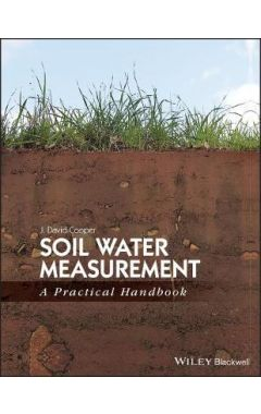 Soil Water Measurement in the Field - A Practical Handbook