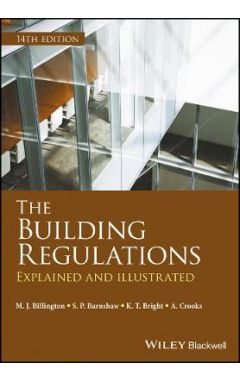The Building Regulations - Explained and Illustrated 14e