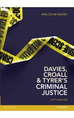 Davies, Croall & Tyrer's Criminal Justice IE