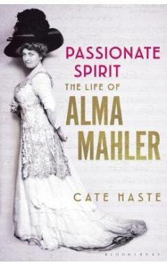 Passionate Spiritthe Life of Alma Mahler
