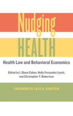 NUDGING HEALTH - HEALTH LAW AND BEHAVIOR