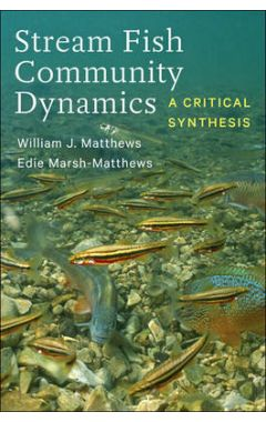 Stream Fish Community Dynamics: A Critical Synthesis